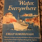 WATER WATER EVERYWHERE [Hardcover] [1966]  by Emily Kimbrough