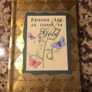 Friends Are As Good As Gold (Mini Books) (Pocket Gold) [2000] S. M. Hupp & L. Kaufman