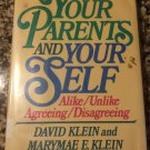 Your Parents and Your Self: Alike, Unlike, Agreeing, Disagreeing [1986] Klein, David & Marymae