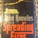 Spreading fires [Jan 01, 1974] John Knowles