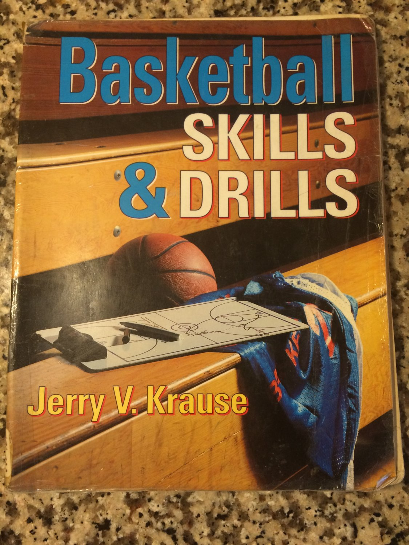 Basketball Skills & Drills [Aug 01, 1991] Krause, Jerry and Krause, Jerry V.