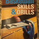 Basketball Skills & Drills [Aug 01, 1991] Krause, Jerry and Krause, Jerry V.