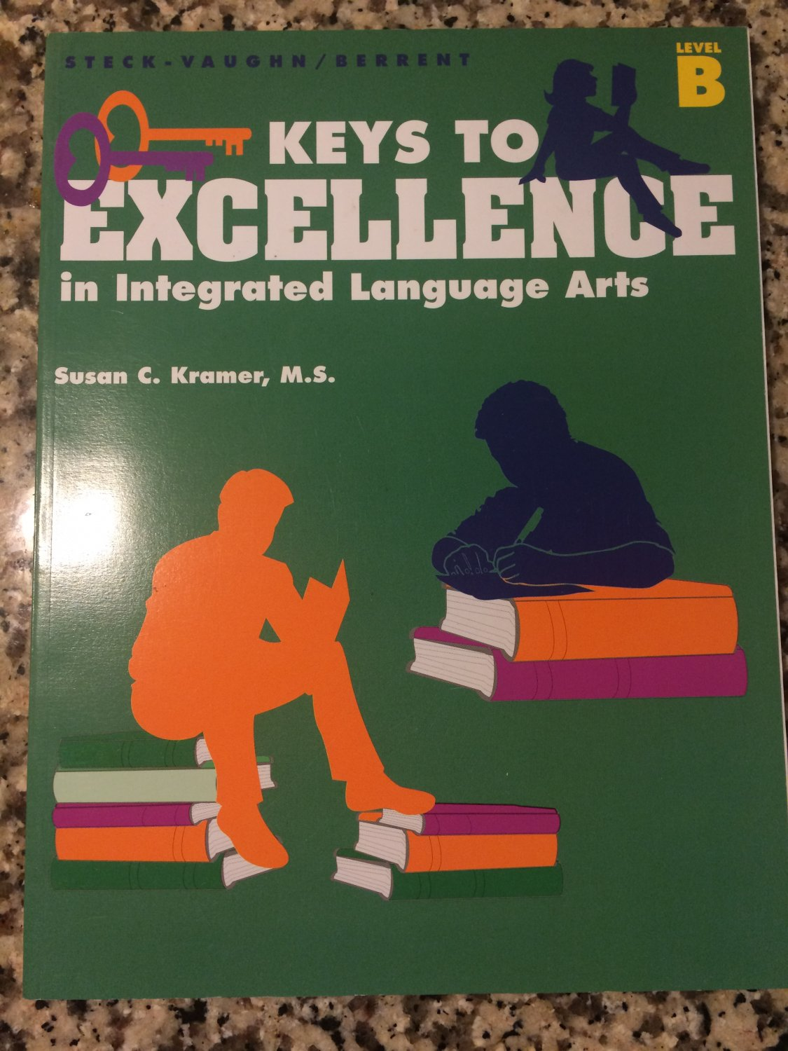 Keys to Excellence in Integrated Language Arts: Level BJan 1, 1998 by Steck-Vaughn Company