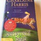 Definitely Dead (Sookie Stackhouse/True Blood, Book 6) - Charlene Harris
