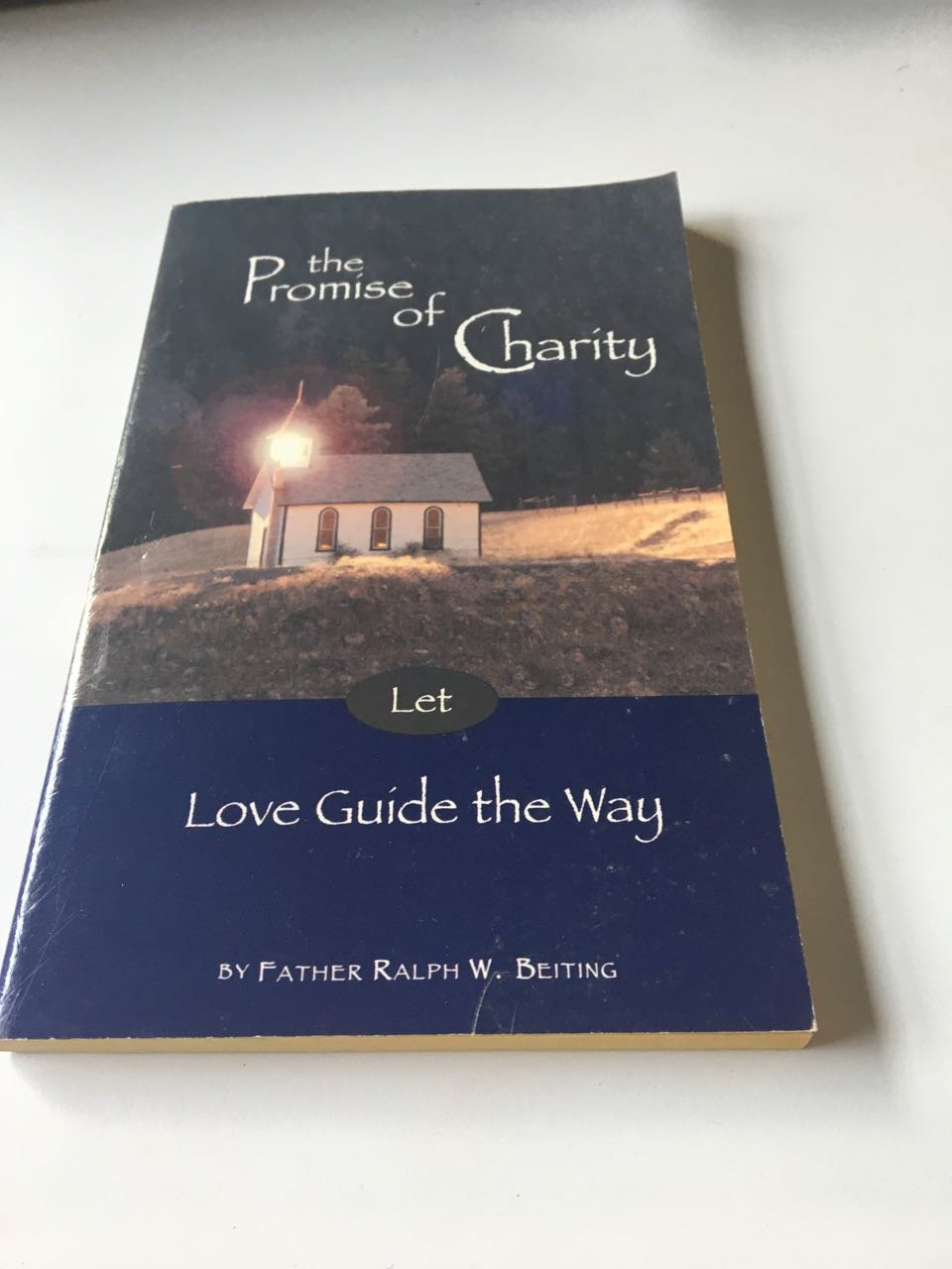 The Promise of Charity -- Let Love Guide the Way -- Father Ralph W. Beiting