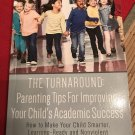 The Turnaround: Parenting Tips For Improving Your Child's Academic Success... by Kelly,