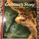 Carolina's Story: Sea Turtles Get Sick Too!Jun 15, 2005 by Donna Rathmell and Barbara J. Bergwerf