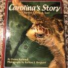 Carolina's Story: Sea Turtles Get Sick Too!Jun 15, 2005 by Donna Rathmell and Barbara J. Bergwerf