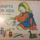 Crafts for kids [paperback] Latham, Sally K [Jan 01, 1984]