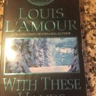 With These Hands: Stories [mass_market] Louis L'Amour [Apr 29, 2003]