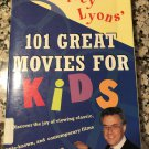Jeffrey Lyons' 101 Great Movies for Kids [paperback] Lyons, Jeffrey [Mar 07, 1996]