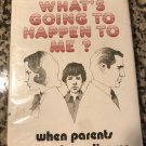 What's going to happen to me?: When parents separate or divorce [hardcover] LeShan, Eda J [1978]