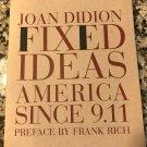 Fixed Ideas: America Since 9.11 [paperback] Didion, Joan,Rich, Frank [Apr 01, 2003]