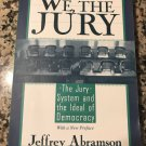 We, the Jury: The Jury System and the Ideal of Democracy (Paperback) by Jeffrey B. Abramson