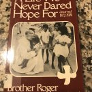 A Life We Never Dared Hope for by Brother Roger