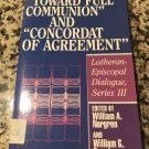 """Toward Full Communion"" and ""Concordat of Agreement"": Lutheran-Episcopal... by W Norgren & W Rusch"