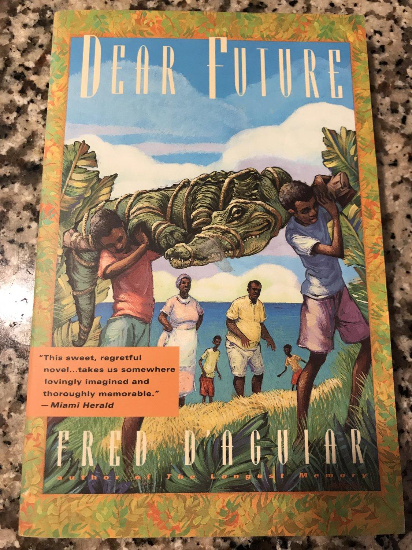 Dear Future: A novel by Fred D'Aguiar  | Oct 29, 1996