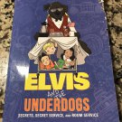 Elvis and the Underdogs: Secrets, Secret Service, and Room Service by J Lee & K Light | 2014