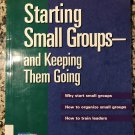 Starting Small Groups and Keeping Them Going (Augsburg) 1995