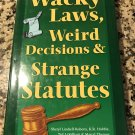 Wacky Laws, Weird Decisions, & Strange Statutes 2007 by Sheryl Lindsell-Roberts & K. R. Hobbie