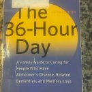 The 36-Hour Day: A Family Guide to Caring for People Who Have Alzheimer Disease, Related Dementias