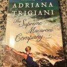 The Supreme Macaroni Company: A Novel Nov 26, 2013 by Adriana Trigiani