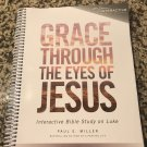 Grace Through the Eyes of Jesus: An Interactive (Participant's Manual) by P. Miller