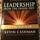 Leadership from the Inside Out: Becoming a Leader for Life Sep 8, 2008 by Kevin Cashman