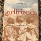 Girlfriends: Invisible Bonds, Enduring Ties Jun 1, 2003 by Carmen Renee Berry and Tamara Traeder