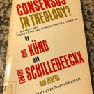 Consensus in Theology?: A Dialogue with Hans Kung & Edward Schillebeeckx Jan 12, 1984