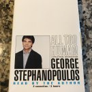 All Too Human: A Political Education [cassette] George Stephanopoulos CASSETTE TAPES
