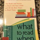 What to Read When: The Books and Stories to Read with Your Child –2009 by P Allyn