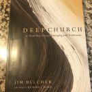 Deep Church: A Third Way Beyond Emerging... by J. Belcher  (Author), R. Mouw (Foreword)