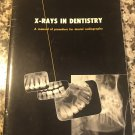 X-Rays in Dentistry - A manual of procedure for dental radiography by Kodak