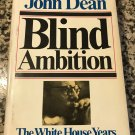 Blind Ambition: The White House Years by John Dean