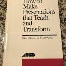 How to Make Presentations That Teach & Transform by Robert Garmston & Bruce M Wellman 1992