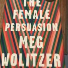 The Female Persuasion: A Novel Hardcover – April 3, 2018 by Meg Wolitzer  (Author)