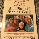 Long-Term Care: Your Financial Planning Guide [paperback] Shelton, Phyllis [May 01, 2001]