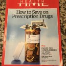 Time Health Magazine Spring 2019 How to Save on Prescription Drugs