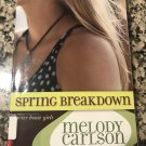 Spring Breakdown (Carter House Girls) [paperback] Carlson, Melody [Feb 07, 2010]