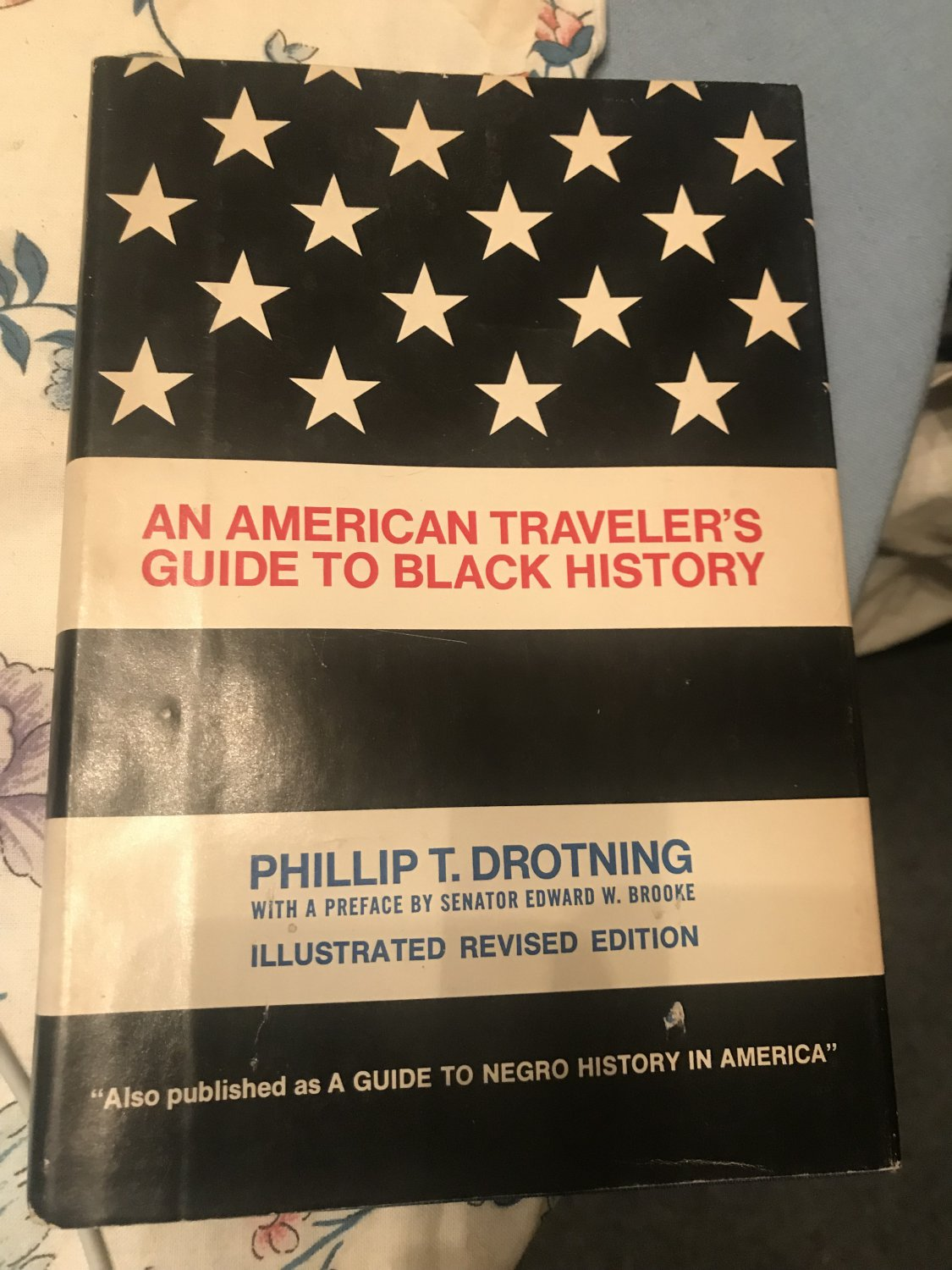 An American Traveler's Guide To Black History Hardcover � 1968 by Phillip T. Drotning