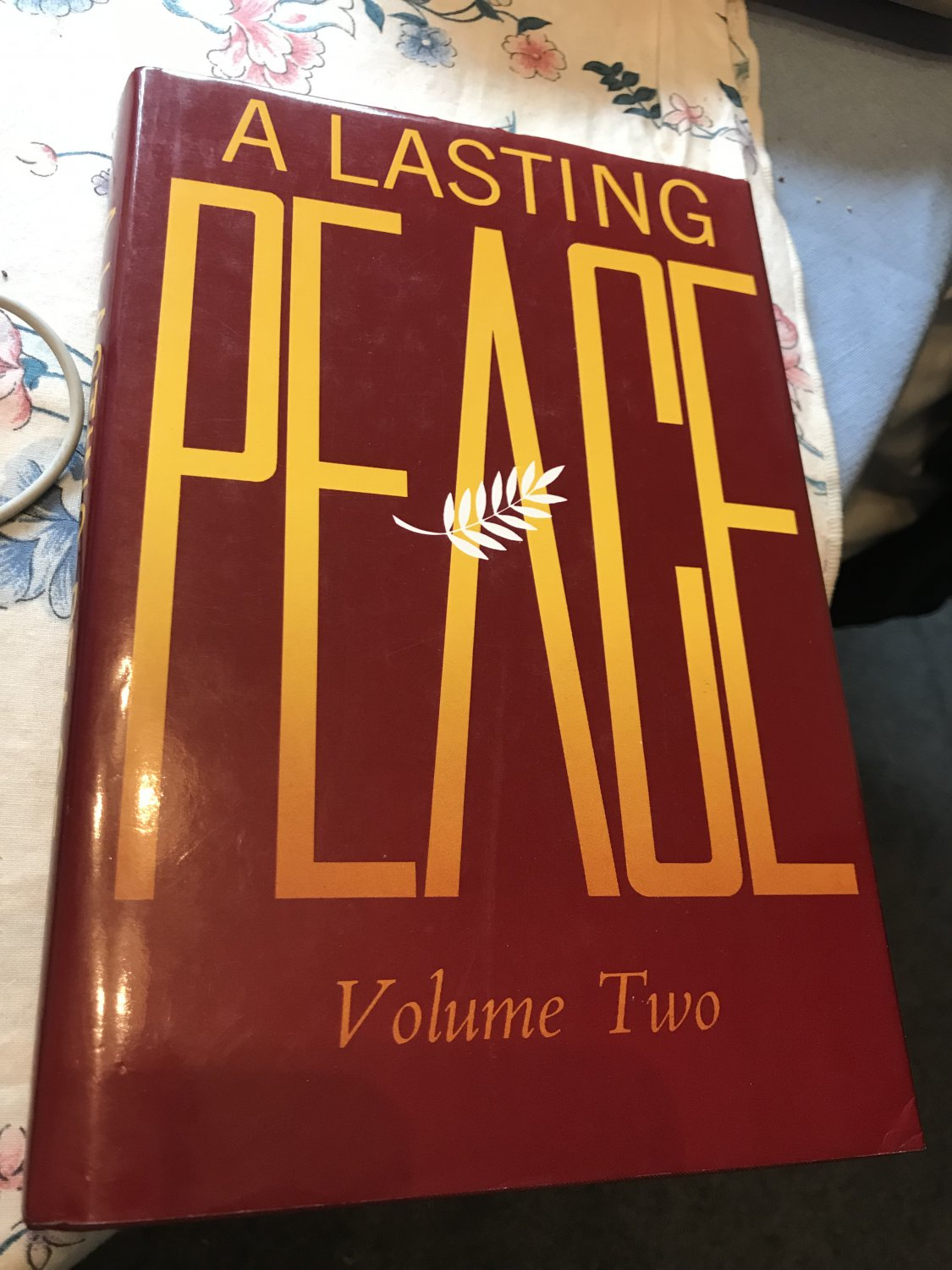 A Lasting Peace: Volume Two - Hardcover � September 1, 1987 by Daisaku Ikeda (Author)
