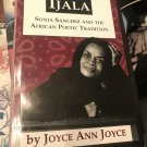 Ijala: Sonia Sanchez and the African Poetic Tradition Hardcover – 1997 by Joyce Ann Joyce