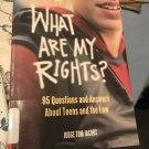 What Are My Rights?: 95 Questions and Answers About Teens and the Law 1997 by Thomas A. Jacobs J.D.