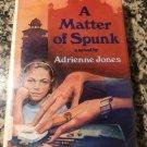 A matter of spunk: A novel Paperback – 1983 by Adrienne Jones (Author)