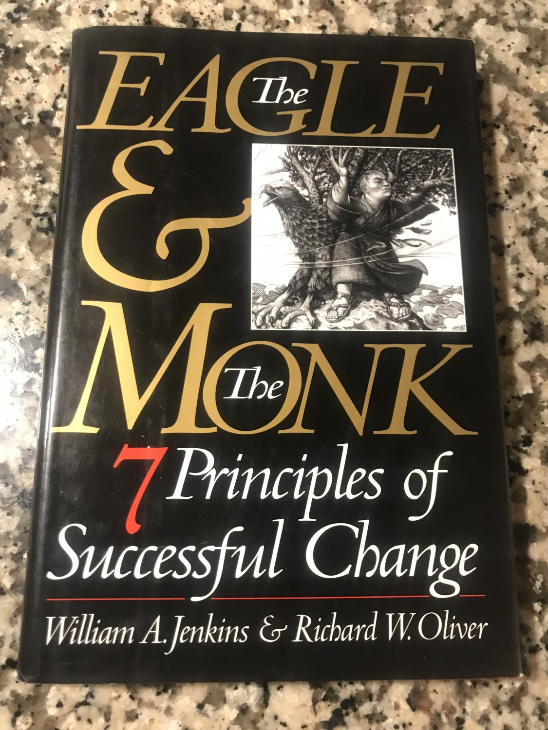 The Eagle & The Monk: Seven Principles of Successful Change Hardcover � 1998 by William A Jenkins