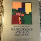 Introduction to the foundations of American education 1988 by James A. Johnson [et Al.]