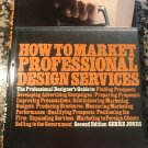 How to Market Professional Design Services Subsequent Edition by Gerre L. Jones