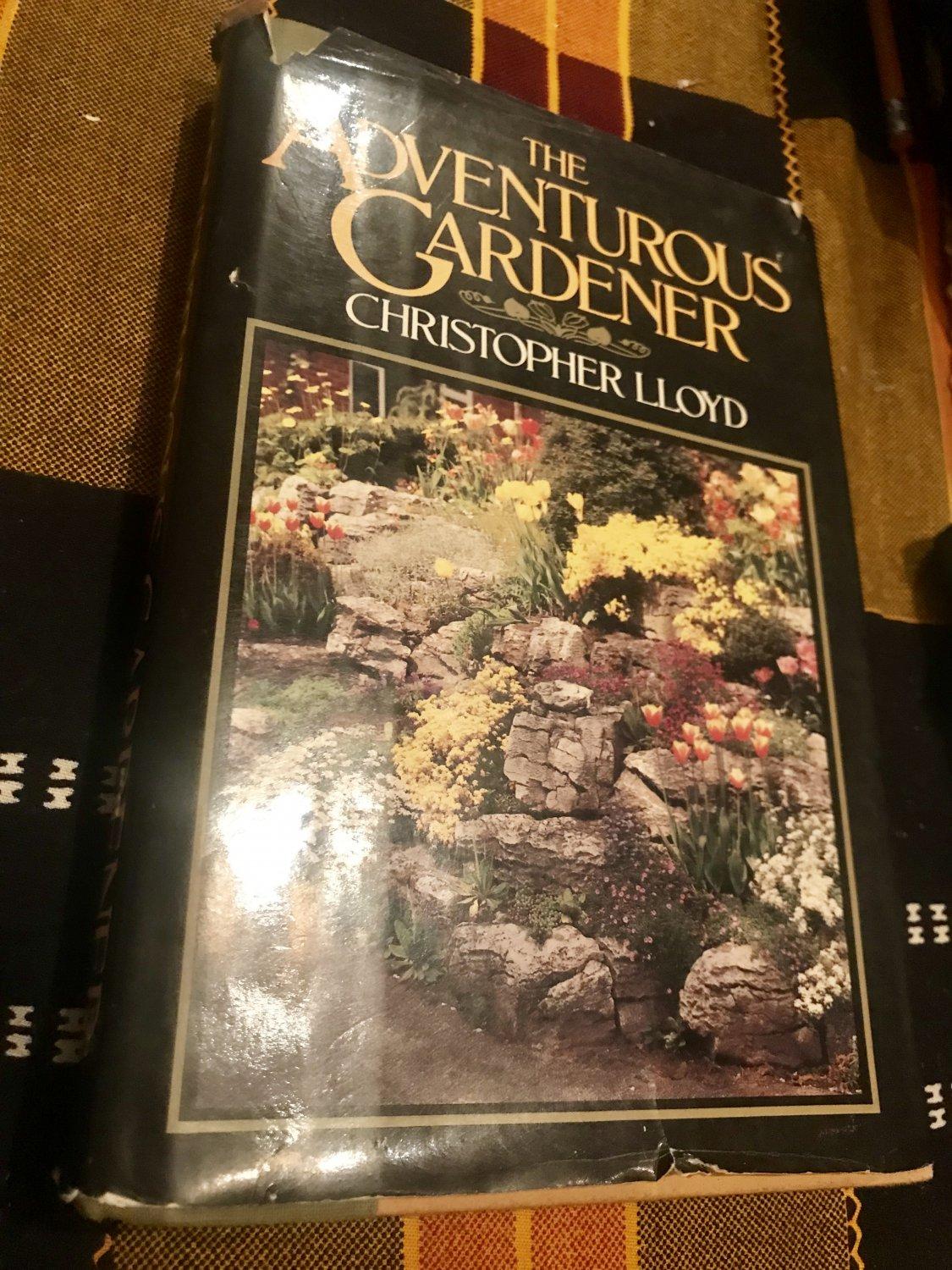The Adventurous Gardener by Christopher Lloyd    Jan 1, 1984