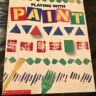 Playing With Paint (Cartwheel) Paperback – August 1, 1992 by Sara Lynn, Diane James